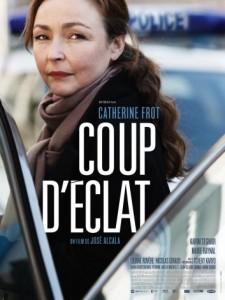 Affiche de Coup d'Eclat de José Alcala avec Catherine Frot